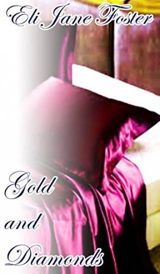 Gold and diamonds (PDF) - Eli Jane Foster