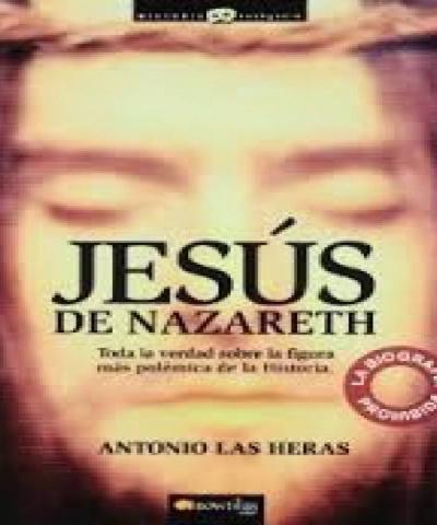 Jesús de Nazareth, la biografía prohibida (PDF) -Antonio de las Heras