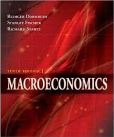 Macroeconomía (10ma Edición) (PDF) - Rudiger Dornbusch, Stanley Fischer, Richard Startz