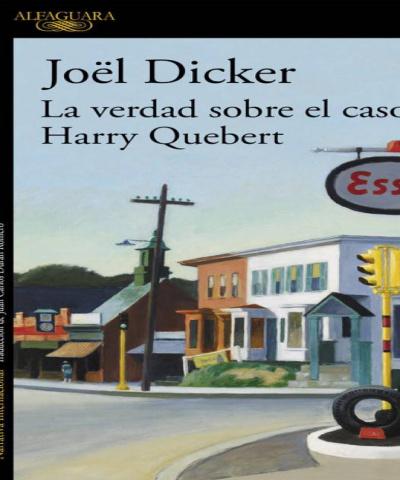 La verdad sobre el caso Harry Quebert (PDF) - Joel Dicker