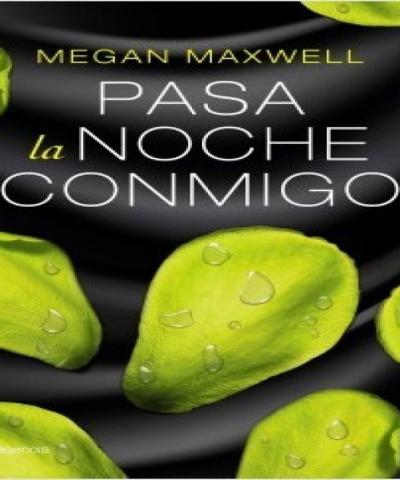 Pasa La Noche Conmigo (PDF) -Megan Maxwell