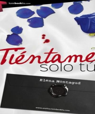 Tiéntame sólo tú (PDF) - Elena Montagud
