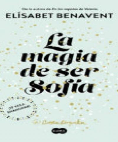 La magia de ser sofia (PDF) -Elisabet Benavent